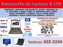 LAPTOPS & LCD REPARACION PROFESIONAL