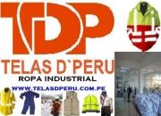 FABRICAMOS ROPA INDUSTRIAL UNIFORMES, ROPA PUBLICITARIA WWW.TELASDPERU.COM.PE